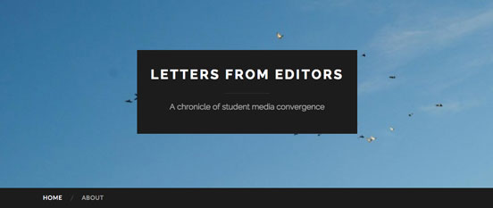 During the 2014-2015 school year I created a blog, Letters from Editors, for my honors thesis to chronicle Rocky Mountain Student Media's transition to a converged and digital-first newsroom.